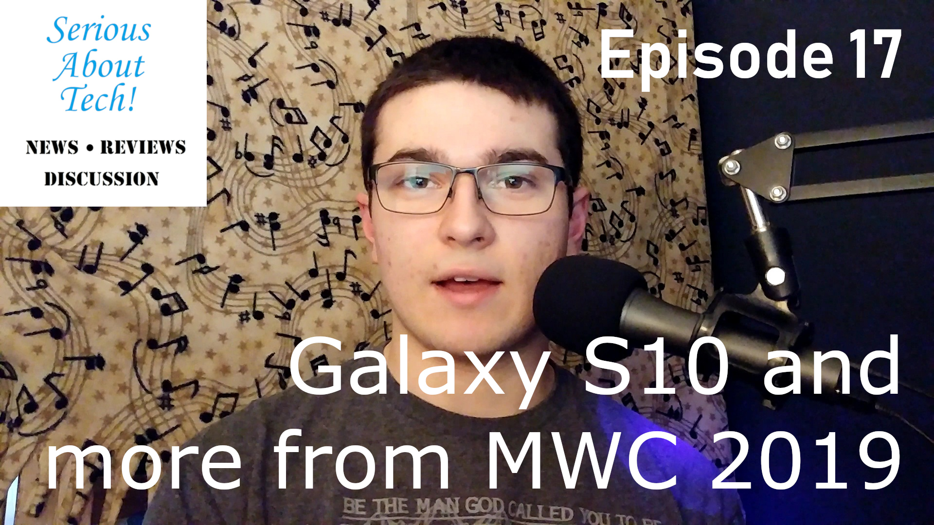 Episode 17 of the Serious About Tech podcast: Galaxy S10 and more from MWC 2019